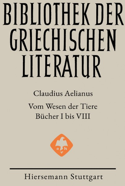 Claudius Aelianus: Vom Wesen der Tiere. De Natura Animalium